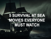 5 Survival At Sea Movies Everyone Must Watch