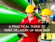 New eBook – A Practical Guide To Yard Delivery Of New Ship