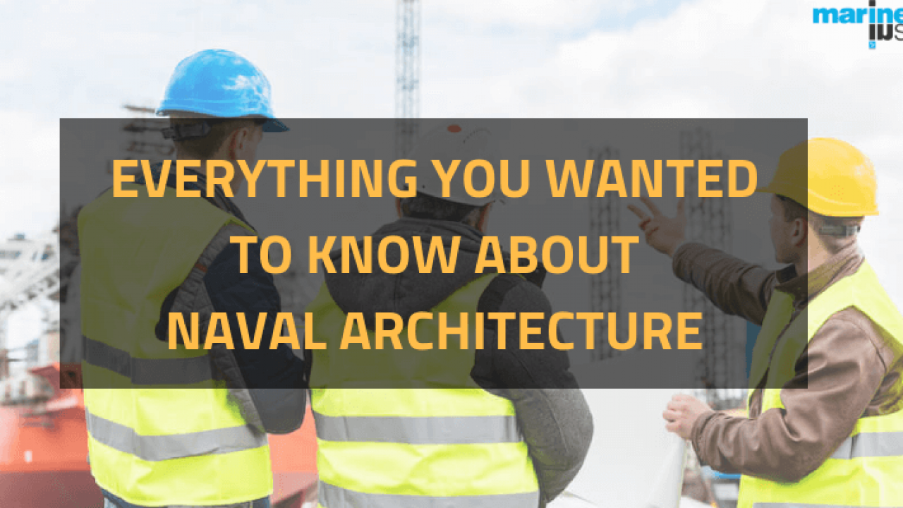 What is Naval Architecture: Careers, Courses & Jobs For