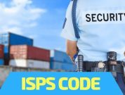The ISPS Code For Ships – A Quick Guide