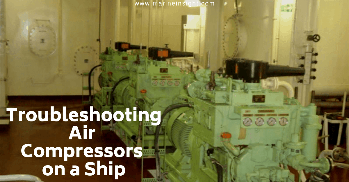 Troubleshooting Air Compressors on a Ship: The Ultimate Guide