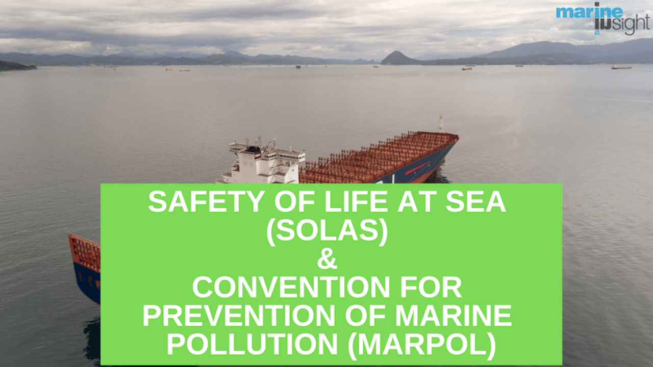 Safety of Life at Sea (SOLAS) & Convention for Prevention of