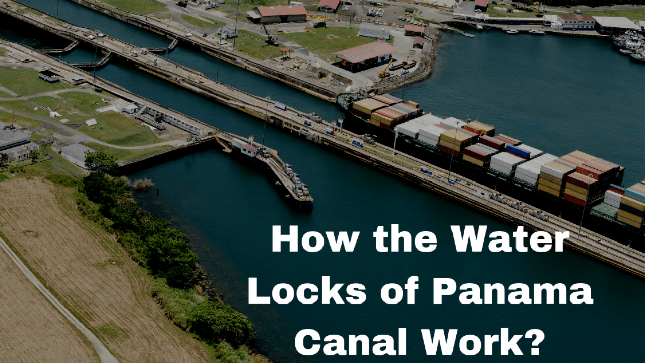 [XOTG_4463]  How the Water Locks of Panama Canal Work?   Process Flow Diagram Panama Canal      Marine Insight