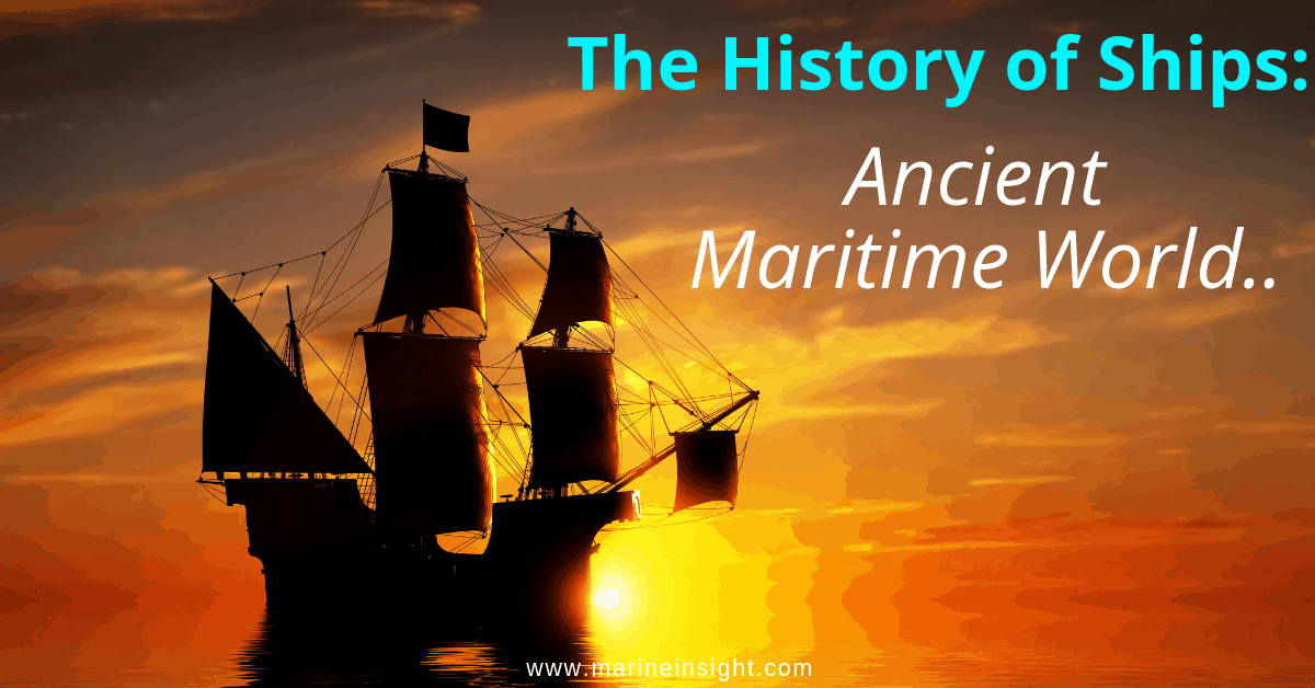 The History of Ships: Ancient Maritime World