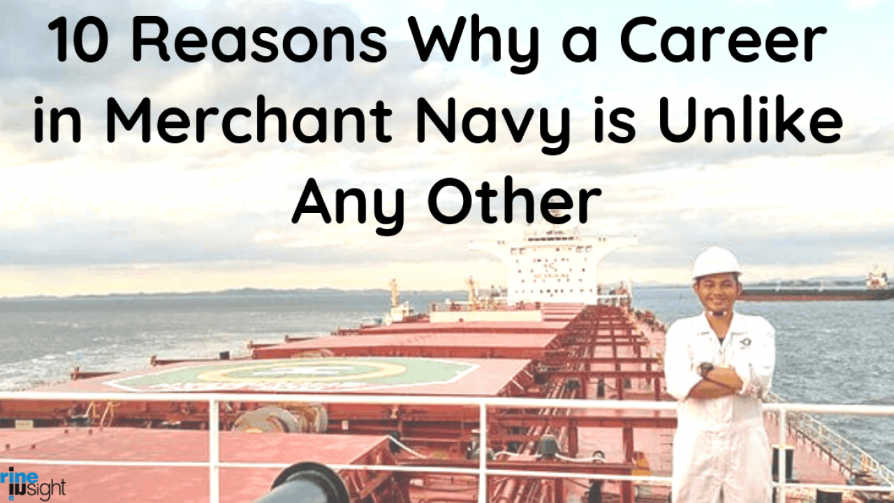10 Reasons Why a Career in Merchant Navy is Unlike Any Other