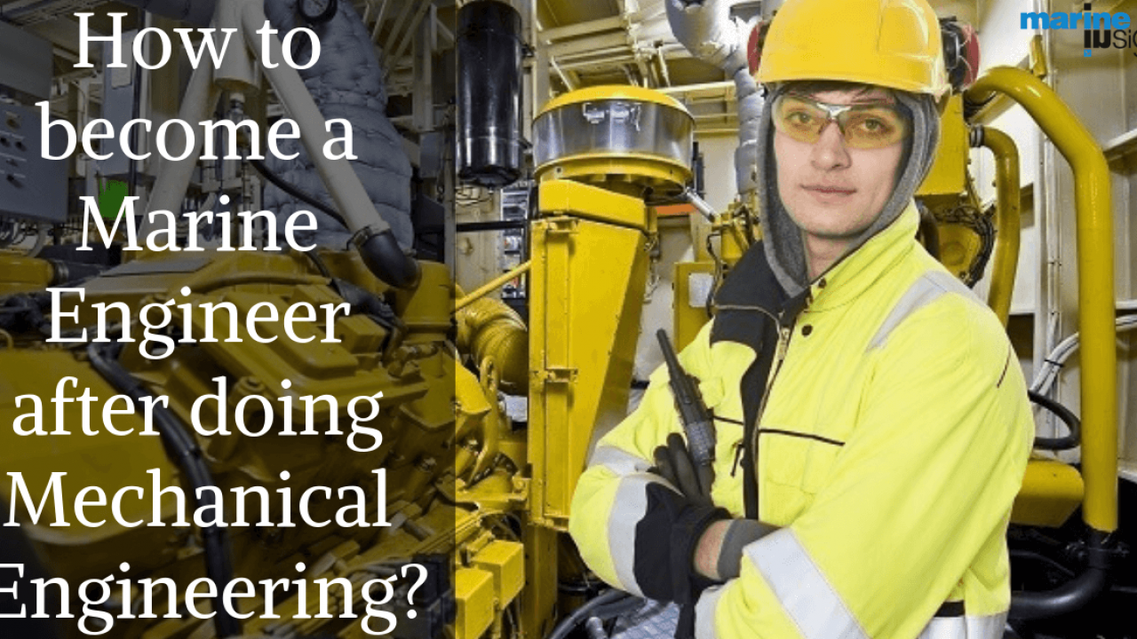 How To Become A Marine Engineer After Doing Mechanical Engineering