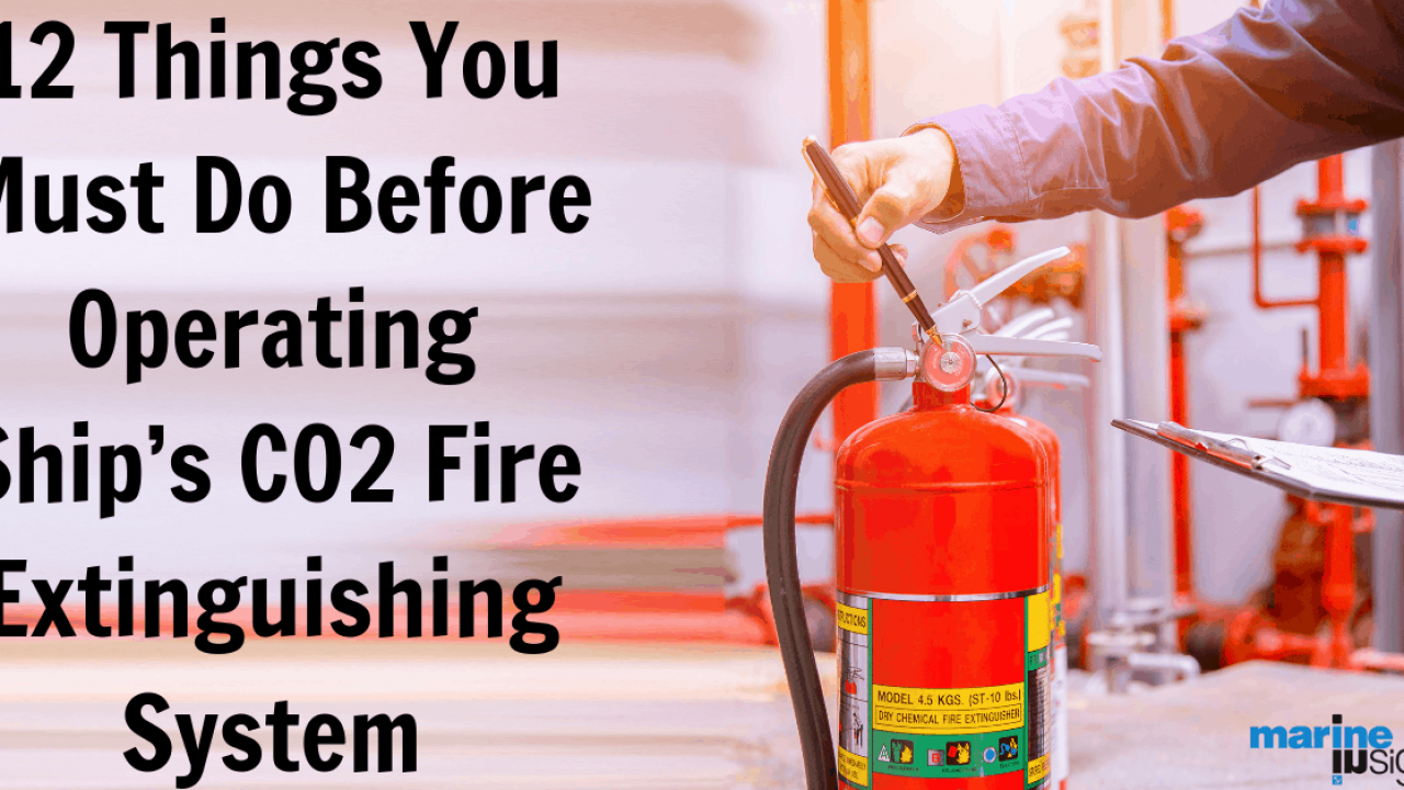 12 Things You Must Do Before Operating Ship S Co2 Fire Extinguishing System