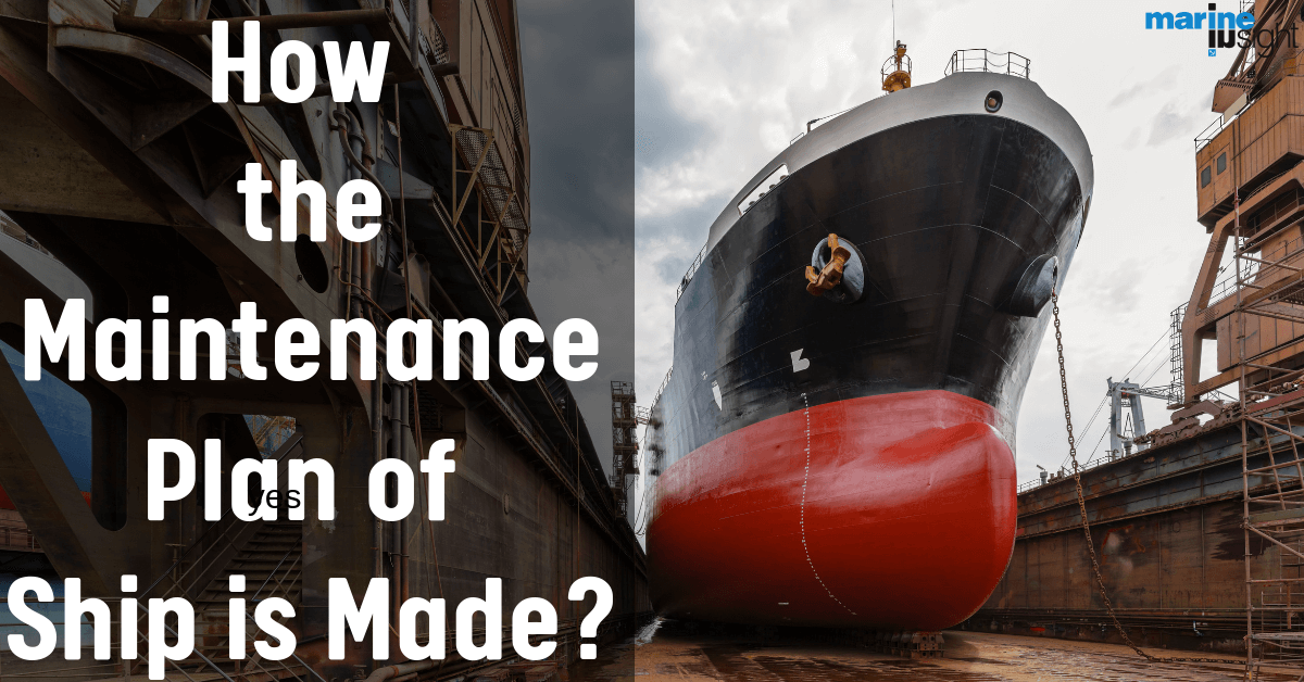 How the Maintenance Plan of Ship is Made?