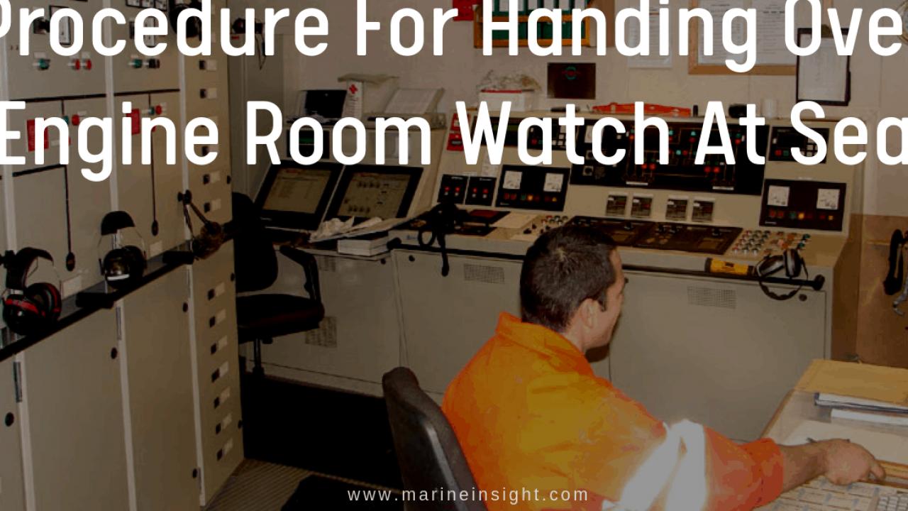 Procedure For Handing Over Engine Room Watch At Sea