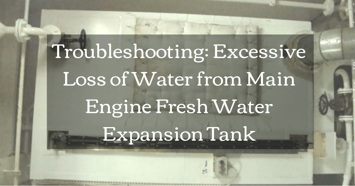 Troubleshooting: Excessive Loss of Water from Main Engine