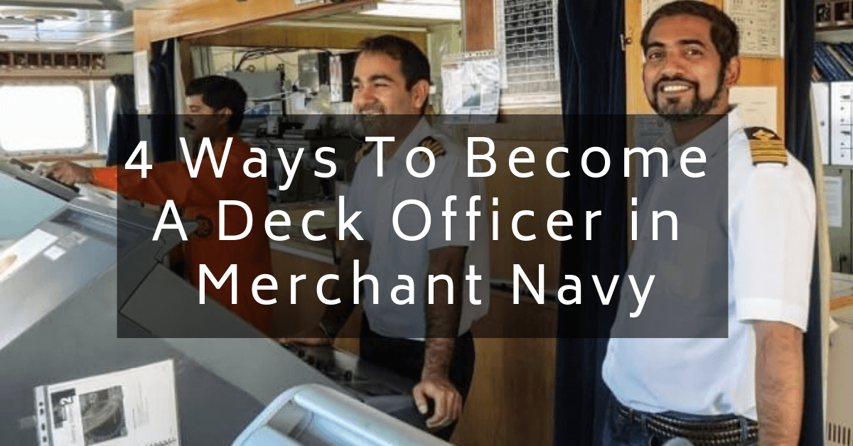 4 Ways To Become A Deck Officer in Merchant Navy