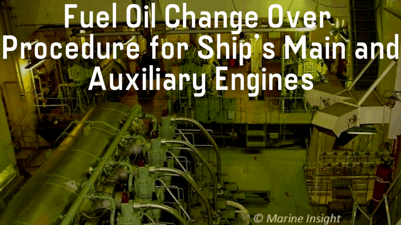 Fuel Oil Change Over Procedure for Ship's Main and Auxiliary