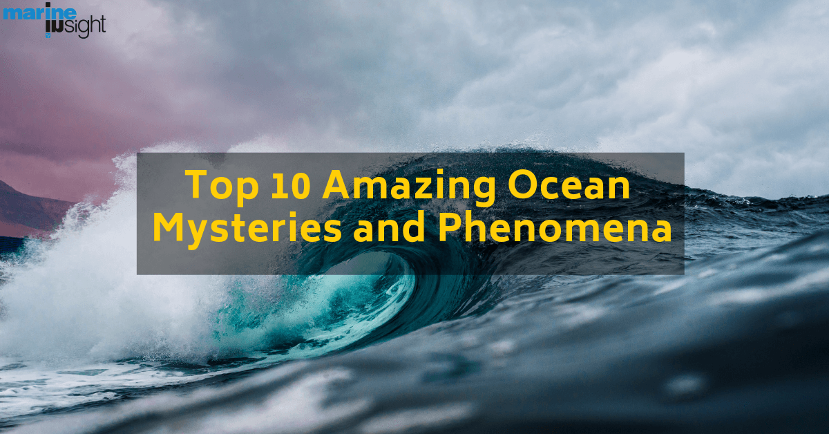Top 10 Amazing Ocean Mysteries and Phenomena