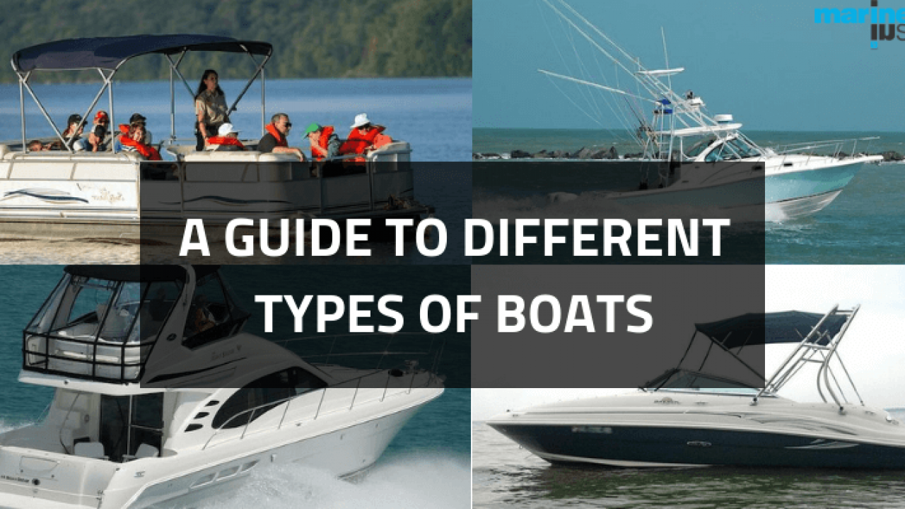 A Guide To Different Types Of Boats