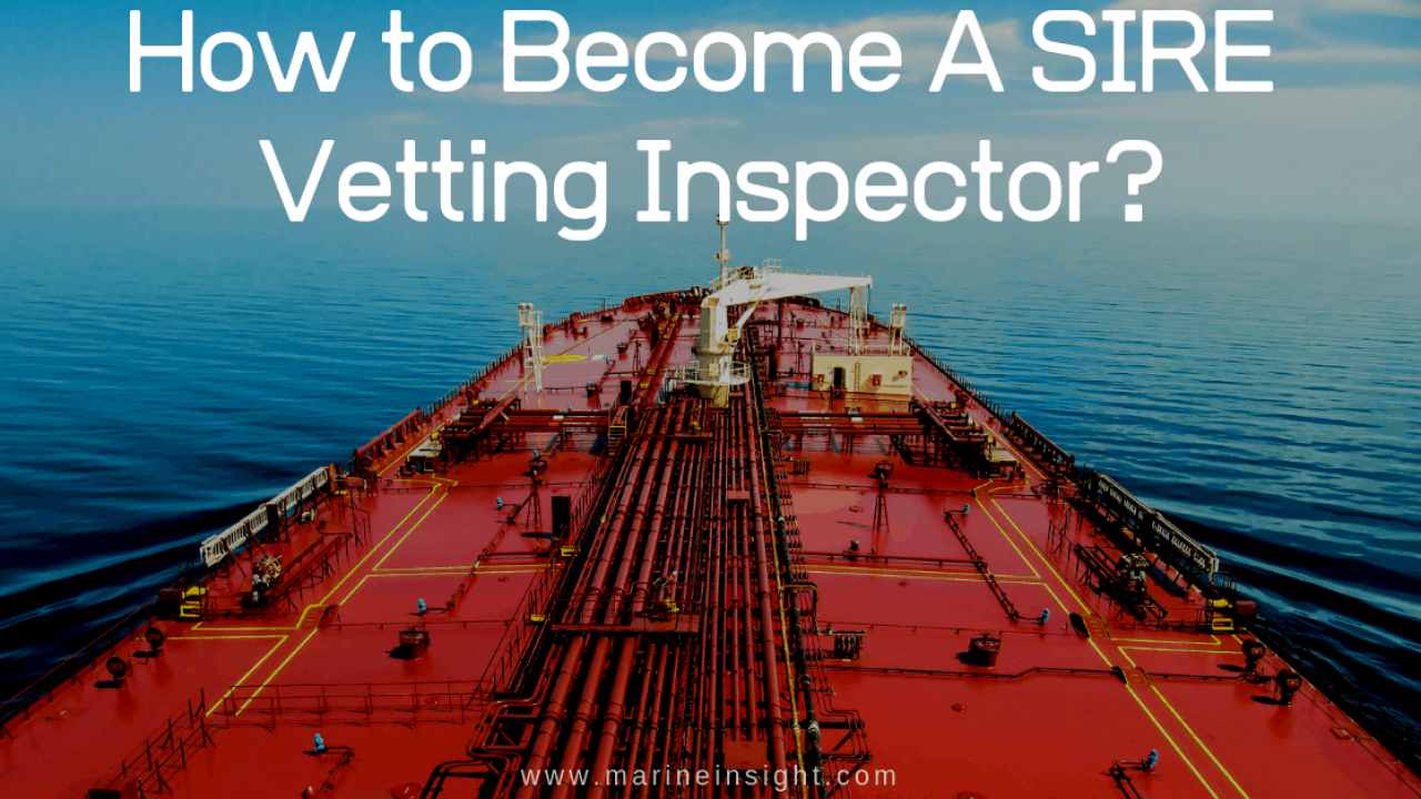 How to Become A SIRE Vetting Inspector?