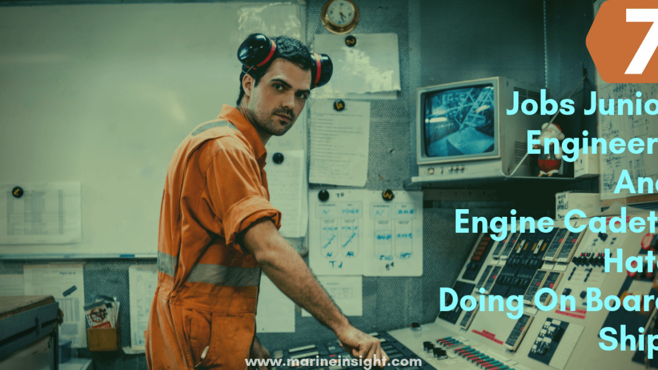 7 Jobs Junior Engineers And Engine Cadets Hate Doing On