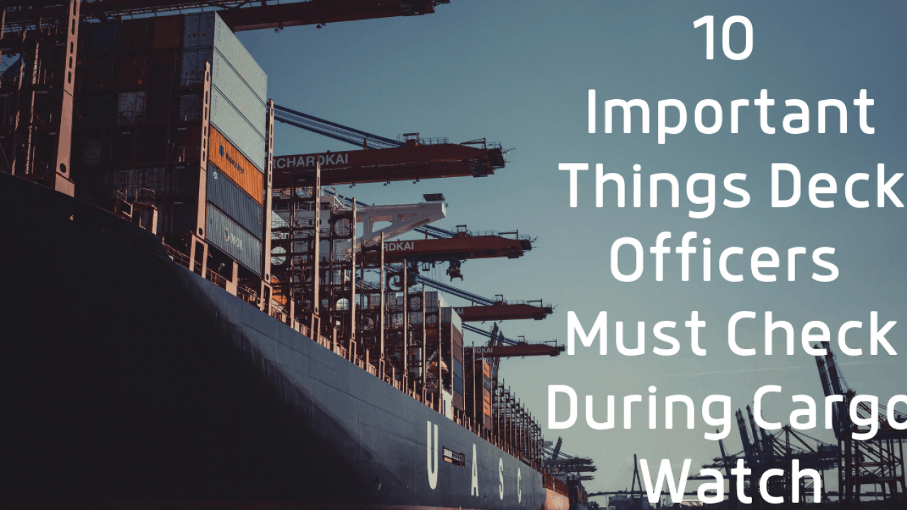10 Important Things Deck Officers Must Check During Cargo