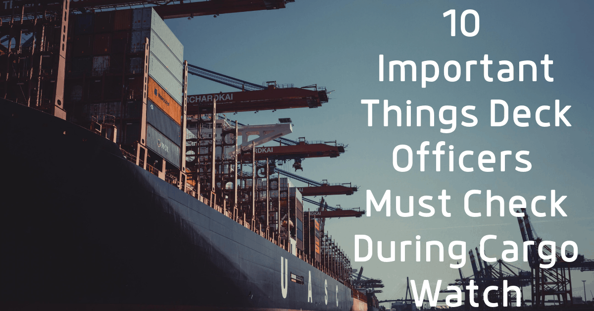 10 Important Things Deck Officers Must Check During Cargo Watch On