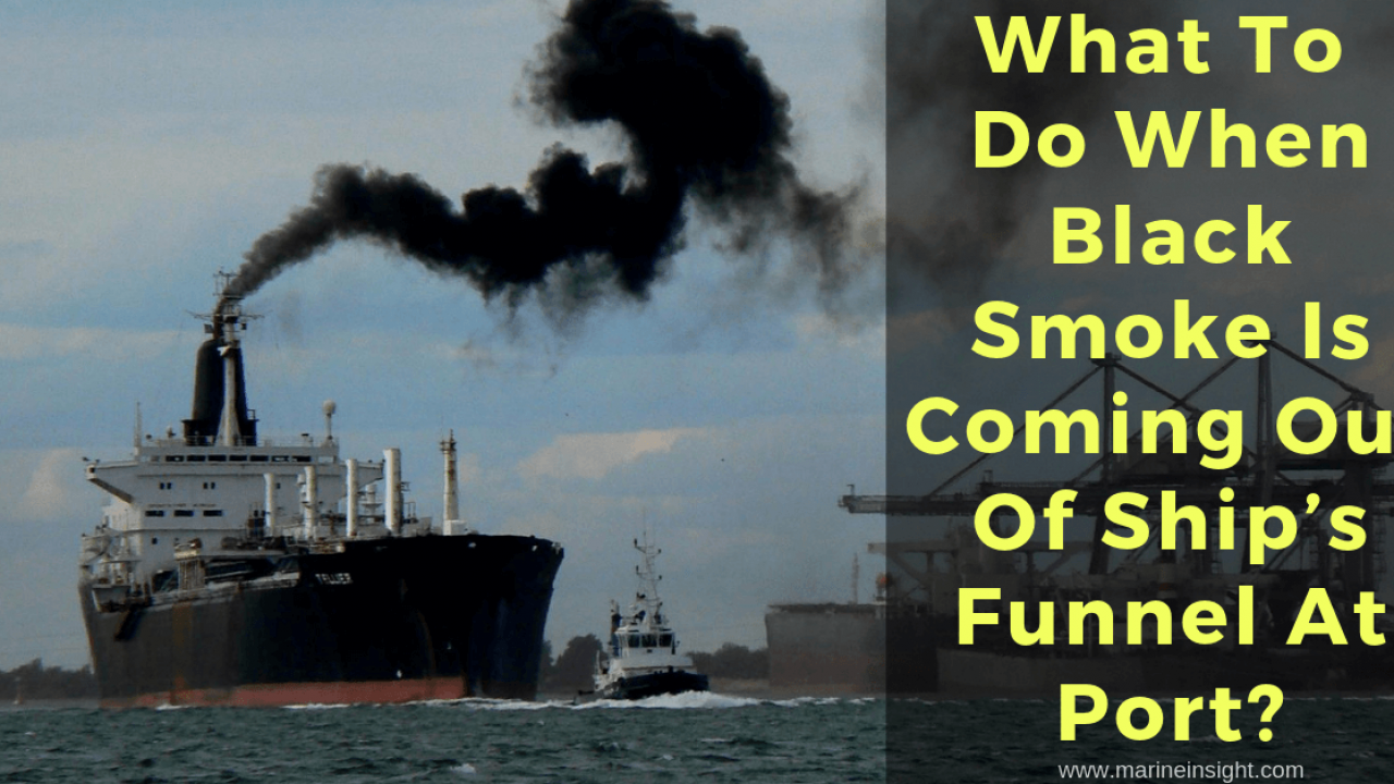 What To Do When Black Smoke Is Coming Out Of Ship's Funnel