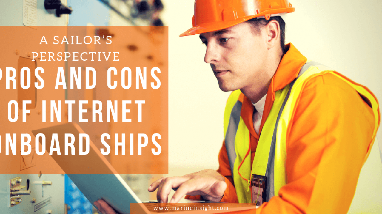 Pros and Cons Of Internet Onboard Ships: A Sailor's Perspective