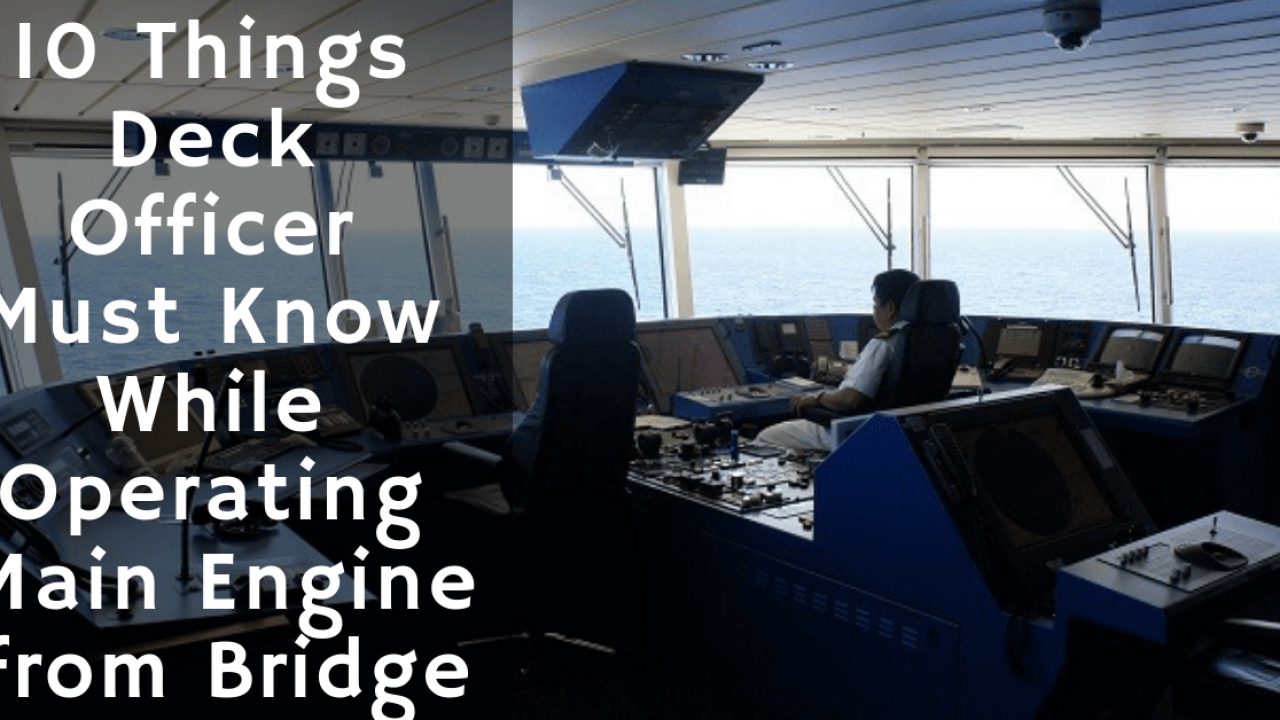 10 Things Deck Officer Must Know While Operating Main Engine