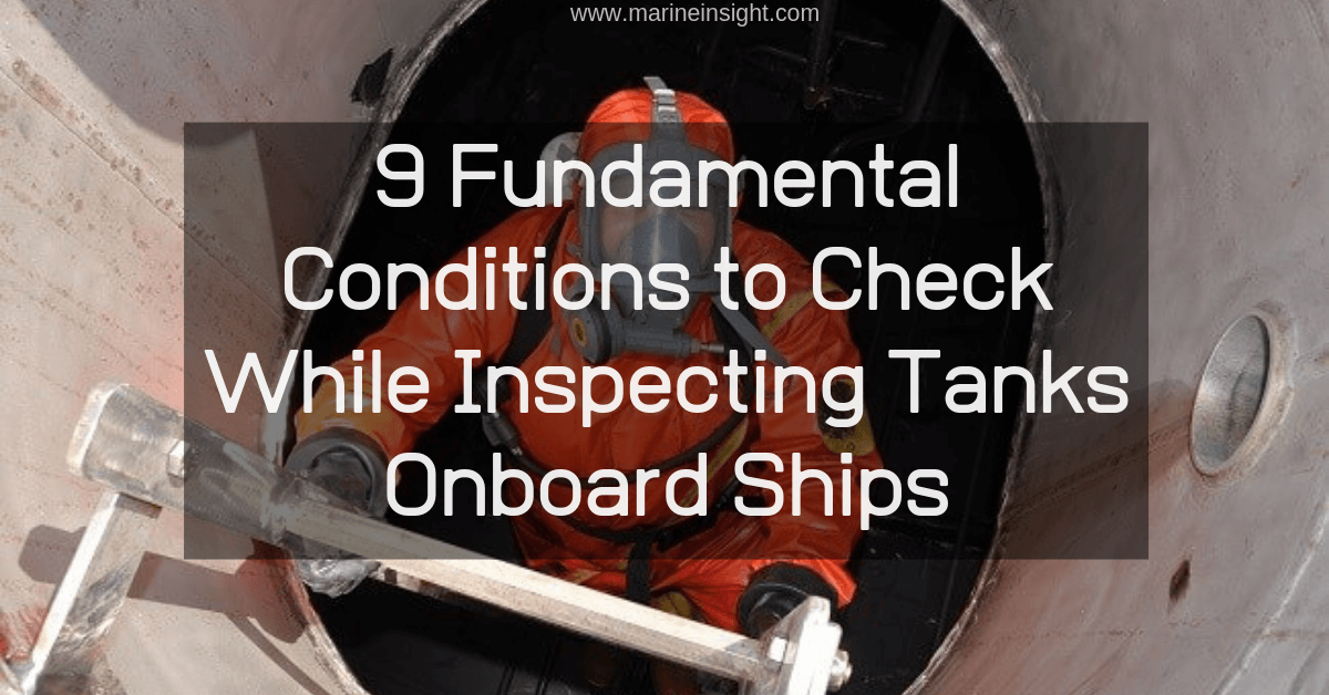9 Fundamental Conditions to Check While Inspecting Tanks Onboard ...