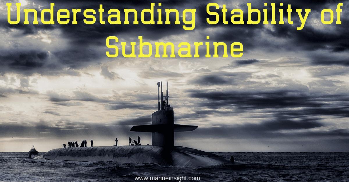 Understanding Stability of Submarine