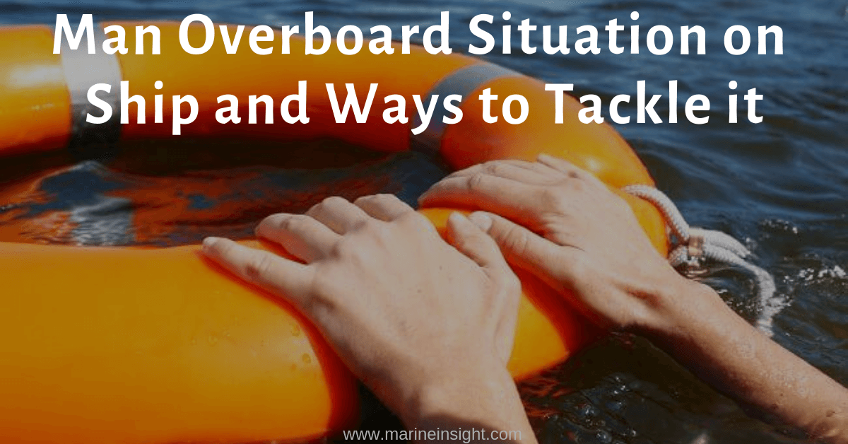 Man Overboard Situation on Ship and Ways to Tackle it