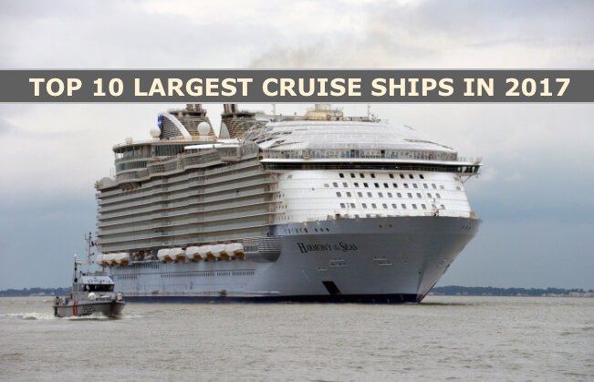 Top 10 Largest Cruise Ships in 2017