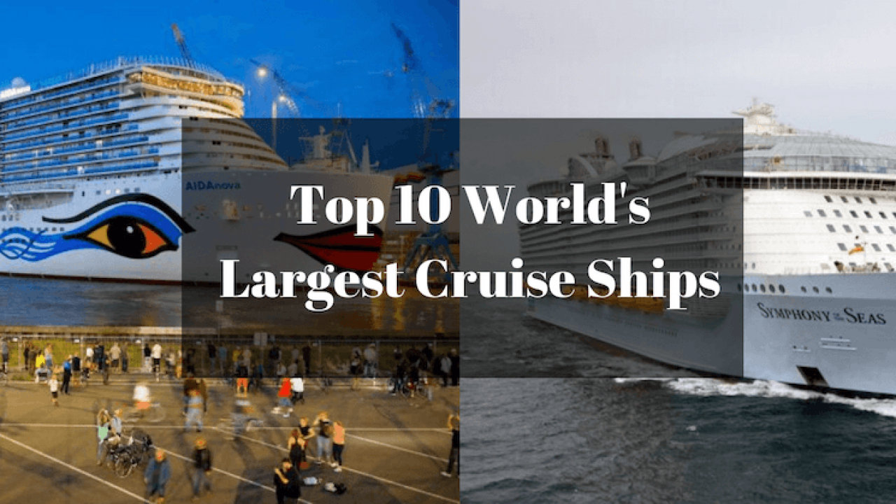 Worlds Largest Cruise Ship 2020.Top 10 Largest Cruise Ships In 2019