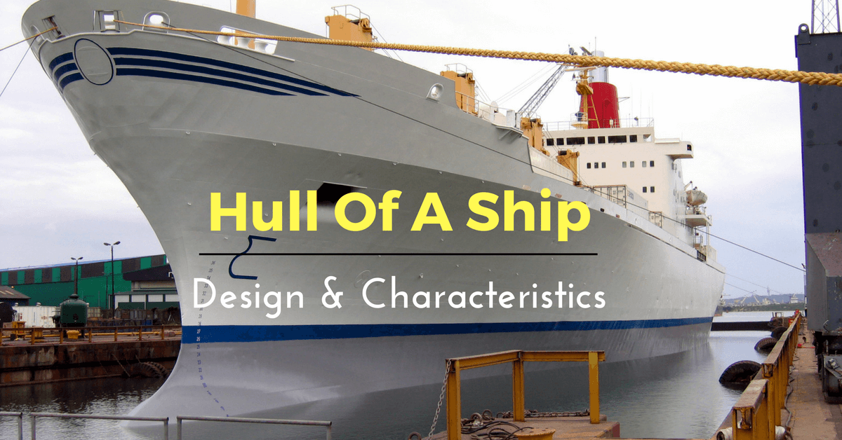 Hull of a Ship - Understanding Design and Characteristics