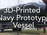 Watch: US Navy's Largest 3D Printed Asset – 'Submersible Hull'