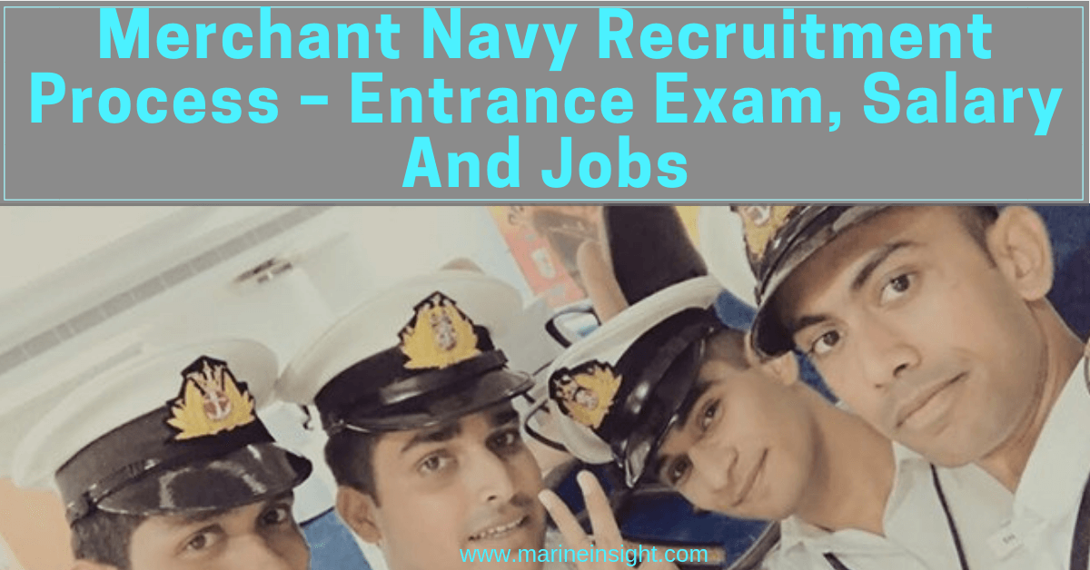 Merchant Navy Recruitment Process - Entrance Exam, Salary And Jobs