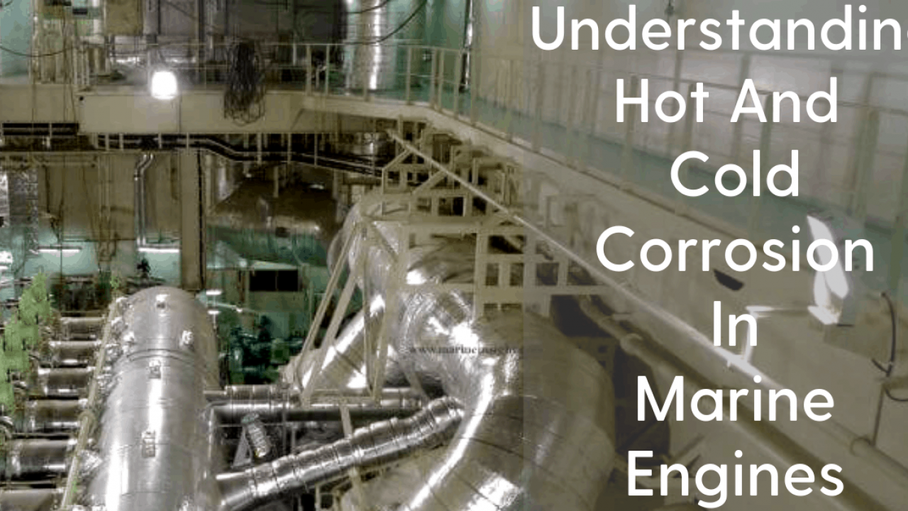 Understanding Hot And Cold Corrosion In Marine Engines
