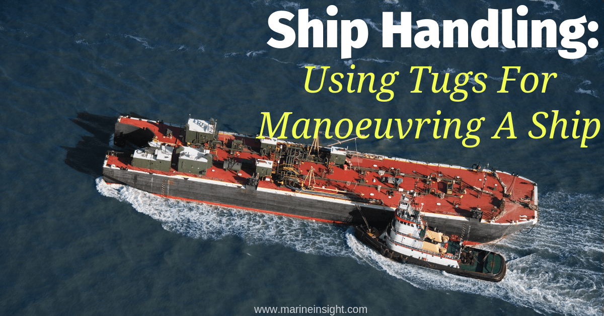 Ship Handling - Using Tugs For Manoeuvring A Ship | Tugboat Wiring Diagram |  | Marine Insight