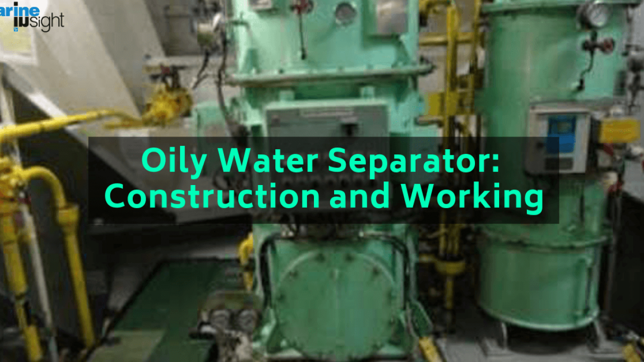 Oily Water Separator: Construction and Working