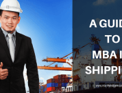 A Guide To MBA In Shipping