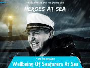 10 Ways to Ensure WellBeing Of Seafarers At Sea