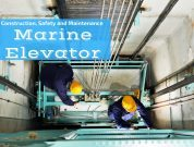A Guide To Marine Elevators: Construction, Safety Devices & Maintenance
