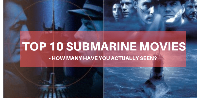 Top 10 Submarine Movies How Many Have You Actually Seen