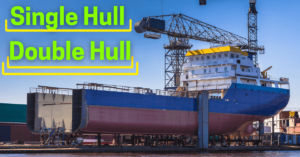 Single Hull Vs Double Hull Tankers