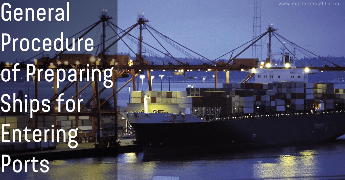 General Procedure Of Preparing Ships For Entering Ports
