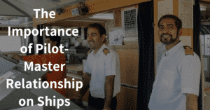 The Importance of Pilot-Master Relationship on Ships