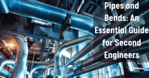 Pipes and Bends An Essential Guide for Second Engineers