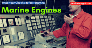 10 Extremely Important Checks Before Starting Marine Engines On Ships