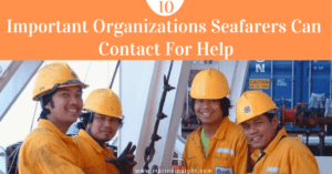 10 Important Organizations Seafarers Can Contact For Help