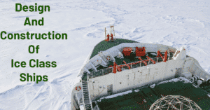 Design And Construction Of Ice Class Ships