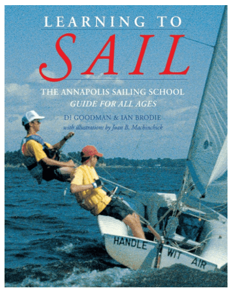 Learning to Sail The Annapolis Sailing School Guide