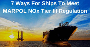 7 Ways For Ships To Meet MARPOL NOx Tier III Regulation