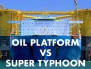 One Of World's Largest Oil Platforms Fights With Super Typhoon